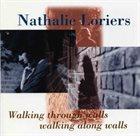 NATHALIE LORIERS Walking Through Walls, Walking Along Walls album cover