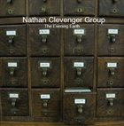 NATHAN CLEVENGER Nathan Clevenger Group : The Evening Earth album cover