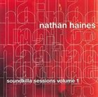 NATHAN HAINES Soundkilla Sessions Vol. 1 album cover