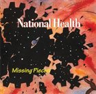 NATIONAL HEALTH Missing Pieces album cover