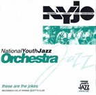 NATIONAL YOUTH JAZZ ORCHESTRA These Are The Jokes album cover