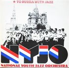 NATIONAL YOUTH JAZZ ORCHESTRA To Russia With Jazz album cover