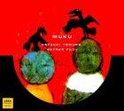 NATSUKI TAMURA Natsuki Tamura - Satoko Fujii : Muku album cover