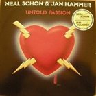 NEAL SCHON Neal Schon & Jan Hammer : Untold Passion album cover