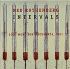 NED ROTHENBERG Intervals Solo Work For Woodwinds, 2001 album cover