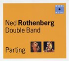 NED ROTHENBERG Parting album cover