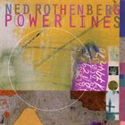 NED ROTHENBERG Power Lines album cover