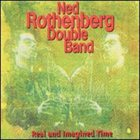 NED ROTHENBERG Real and Imagined Time album cover