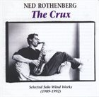 NED ROTHENBERG The Crux: Selected Solo Wind Works (1989-1992) album cover