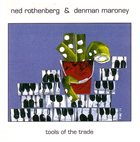 NED ROTHENBERG Tools Of The Trade (with Denman Maroney) album cover