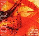 NELS CLINE Nels Cline, Wally Shoup, Chris Corsano : Immolation / Immersion album cover