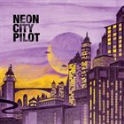 NEON CITY PILOT Neon City Pilot album cover