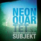 NEON QUARTET Subjekt album cover