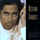 NESTOR TORRES Burning Whispers album cover