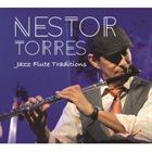 NESTOR TORRES Jazz Flute Traditions album cover