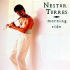 NESTOR TORRES Morning Ride album cover