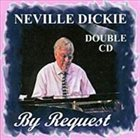 NEVILLE DICKIE Neville Dickie By Request album cover