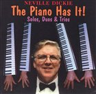 NEVILLE DICKIE Piano Has It album cover