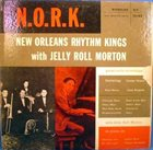 NEW ORLEANS RHYTHM KINGS N.O.R.K. (with  Jelly Roll Morton) album cover