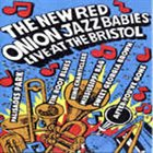 NEW RED ONION JAZZ BABIES Live At The Bristol album cover