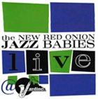 NEW RED ONION JAZZ BABIES New Red Onion Jazz Babies Live @ Jardine's album cover