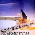 NEW TROLLS ATOMIC SYSTEM N.T. Atomic System album cover