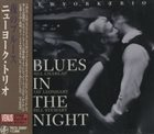NEW YORK TRIO Blues in the Night album cover