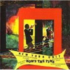 NEW YORK UNIT Now's The Time album cover