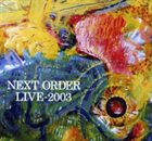 NEXT ORDER Live 2003 album cover