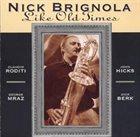 NICK BRIGNOLA Like Old Times album cover