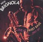 NICK BRIGNOLA Live at Sweet Basil: First Set album cover