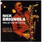 NICK BRIGNOLA Things Ain't What They Used to Be: Last Set at Sweet Basil album cover