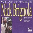 NICK BRIGNOLA What It Takes album cover