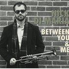 NICK DI MARIA Between You & Me album cover