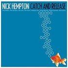 NICK HEMPTON Catch and Release album cover