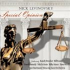 NICK LEVINOVSKY Special Opinion album cover