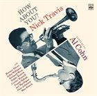 NICK TRAVIS How About You? feat. Al Cohn album cover
