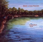 NICKI PARROTT Nicki and Lisa Parrott : The Awabakal Suite album cover