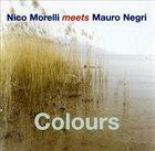 NICO MORELLI Nico Morelli Meets Mauro Negri : Colours album cover