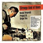 NICOLA TRIVARELLI Nicola Trivarelli Project III Organ Trio : Strange Kind of Blues album cover