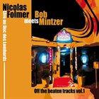 NICOLAS FOLMER Off the Beaten Tracks vol. 1 - Nicolas Folmer Meets Bob Mintzer album cover
