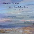 NICOLAS MEIER From Istanbul to Ceuta with a Smile album cover
