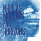 NICOLAS MOREAUX Far Horizons album cover