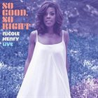 NICOLE HENRY So Good, So Right: Nicole Henry Live album cover