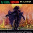 NICOLE MITCHELL Afrika Rising album cover