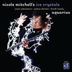 NICOLE MITCHELL Nicole Mitchell's Ice Crystals : Aquarius album cover