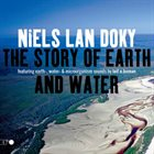 NIELS LAN DOKY / TRIO MONTMARTRE The Story Of Earth And Water album cover