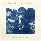 NIGEL KENNEDY Let Loose album cover
