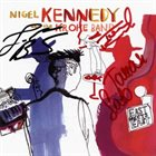 NIGEL KENNEDY Nigel Kennedy and Kroke : East Meets East album cover