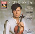 NIGEL KENNEDY Nigel Kennedy Plays Duke Ellington And Bela Bartok album cover